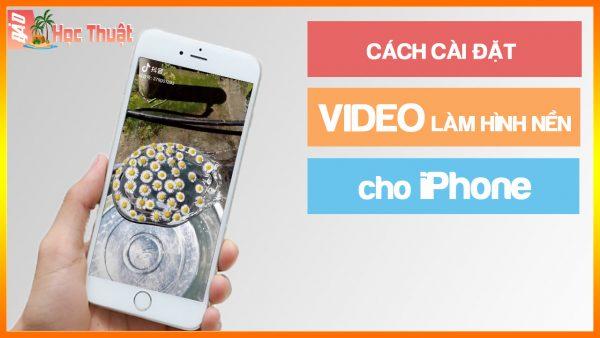 cách cài đặt video làm hình nền iPhone