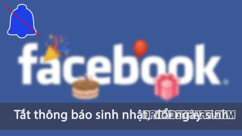 Hướng dẫn cách ẩn ngày sinh trên Facebook trong 2 nốt nhạc