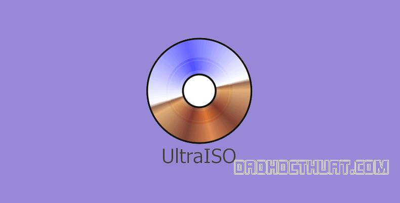 UltraISO là gì? Hướng dẫn cài đặt và sử dụng UltraISO