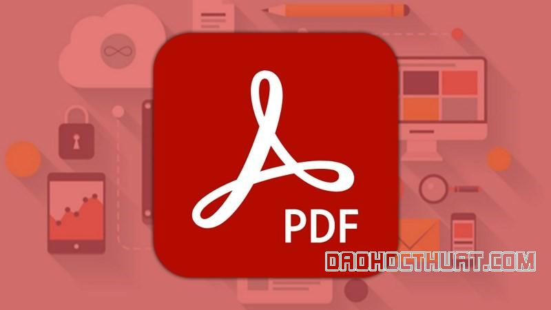 Cách chỉnh sửa cắt ghép file PDF ngay trên Adobe Reader