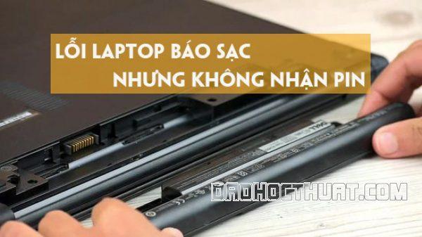 Lỗi laptop báo sạc nhưng không nhận pin