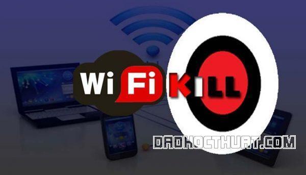 Phần mềm chặn wifi trên PC WifiKill for PC