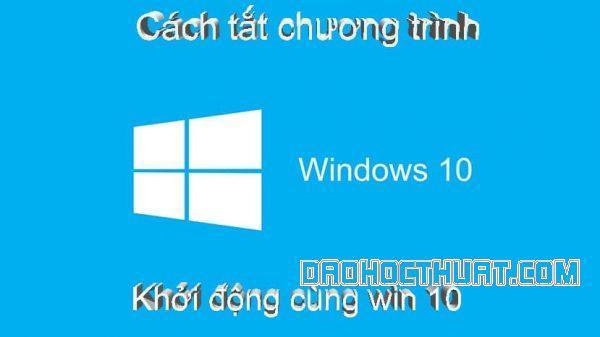 tắt chương trình khởi động cùng windows 10