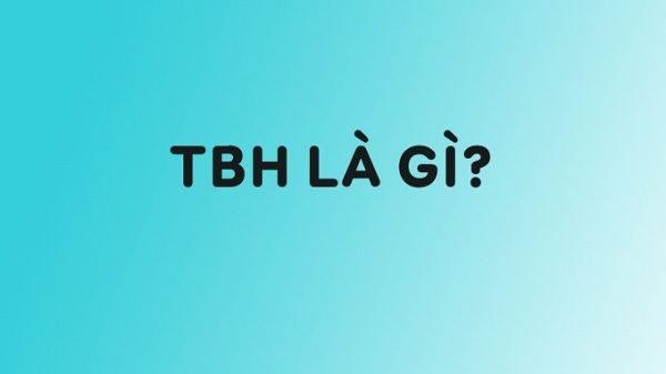 TBH là gì?