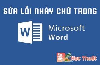 Sửa lỗi nhảy chữ trong Word cực nhanh