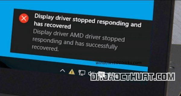 Sửa lỗi Display driver stopped responding and has recovered