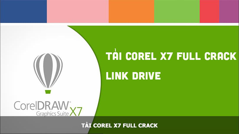 Download phần mềm Corel x7 full crack link google driver