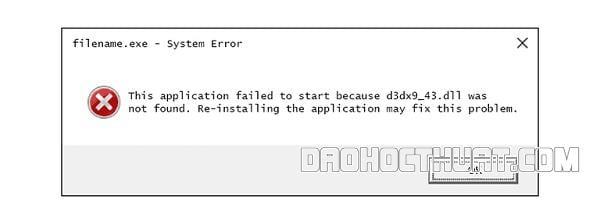 Lỗi d3dx9_43.dll là gì? Nguyên nhân lỗi bát nguồn từ đâu?