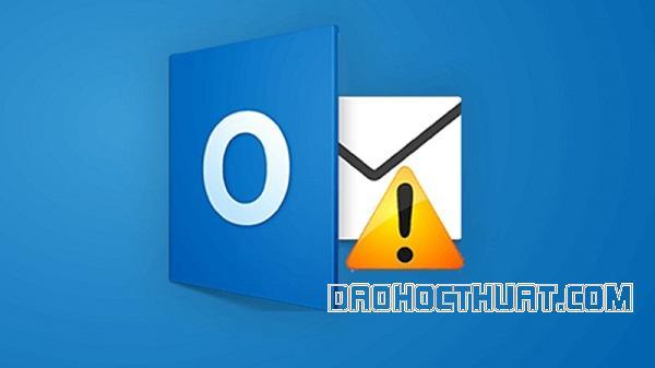 Khắc phục tình trạng Outlook bị lỗi không mở được siêu đơn giản