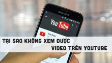 Tại sao không xem được video Youtube và cách khắc phục
